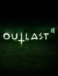 Outlast 2 (2017) PC | RePack от R.G. Механики